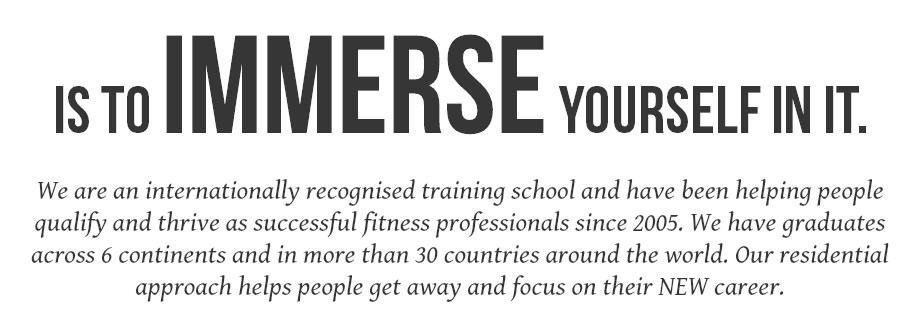 IS TO IMMERSE YOURSELF IN IT. 